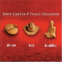 DAVE CARTER  & TRACY GRAMMER - DRUM HAT BUDDHA