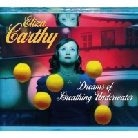 CARTHY ELIZA - DREAMS OF BREATHING UNDERWATER