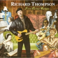 THOMPSON RICHARD - FRONT PARLOUR BALLADS
