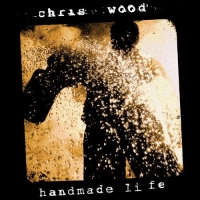 WOOD CHRIS - HANDMADE LIFE