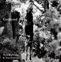 Nick Burbridge & Tim Cotterell - Gathered
