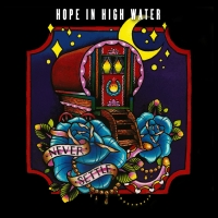 Hope In High Water - Never Settle