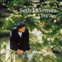 SETH LAKEMAN  - KITTY JAY
