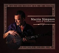 Martin Simpson - Trails & Tribulations (Deluxe Edition)