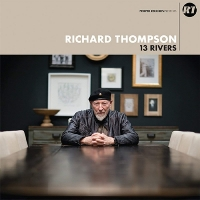 Richard Thompson - 13 Rivers