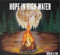 Hope in High Water - Bonfire & Pine (pre-order signed copy)